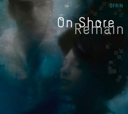 Ofrin / On Shore Remain