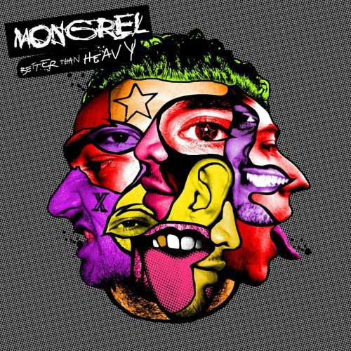 Mongrel / Better Then Heavy