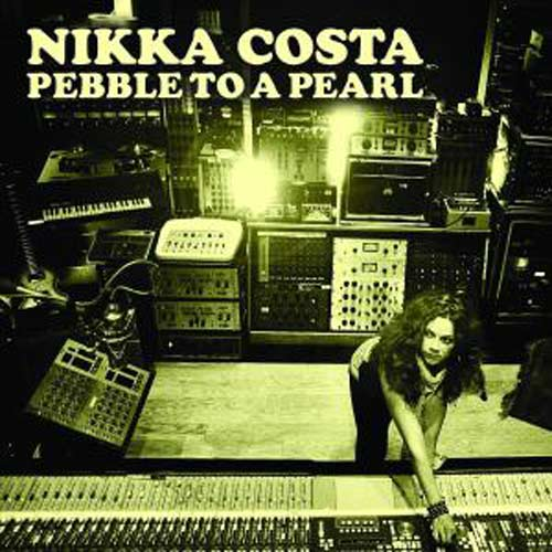 Nikka Costa / Pebble to a Pearl