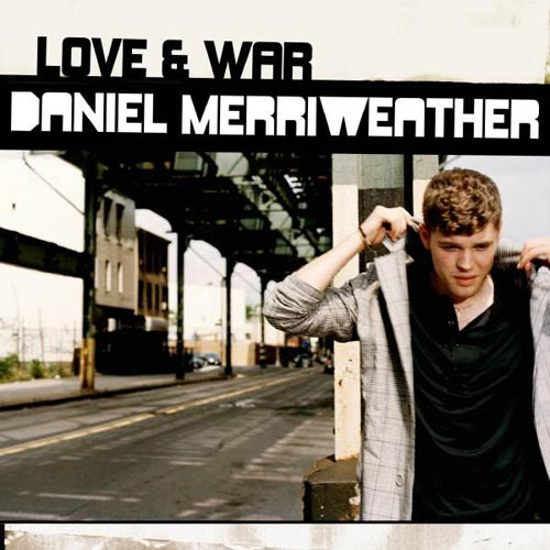 Daniel Merriweather / Love & War