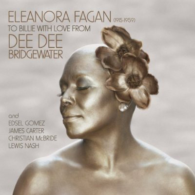 Dee Dee Bridgewater, To Billie With Love From Dee Dee