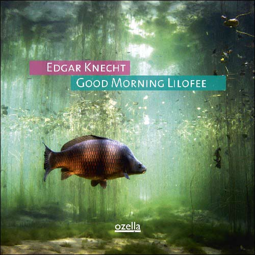 Edgar Knecht / Good Morning Lilofee