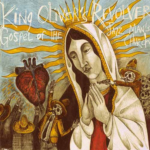 King_Oliver's_Revolver_Gospel_of_the_Jazz_Man's_Church_Cover