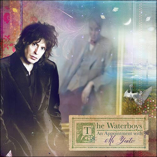 The Waterboys / An Appointment with Mr Yeats