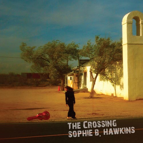 Sophie B. Hawkins | The Crossing