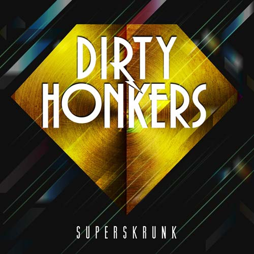 Dirty Honkers | Superskrunk Cover
