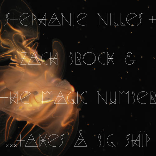 Stephanie Nilles + Zach Brock & The Magic Number | … Takes A Big Ship Cover