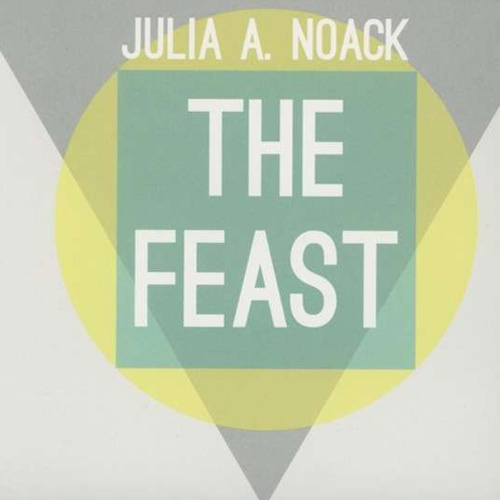 Julia A. Noack | The Feast I Cover