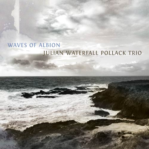 Julian Waterfall Pollack Trio | Waves of Albion Cover