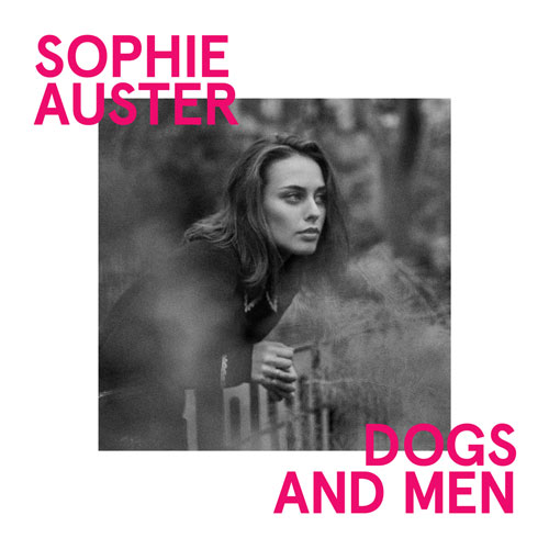 Sophie Auster | Dogs And Men Cover