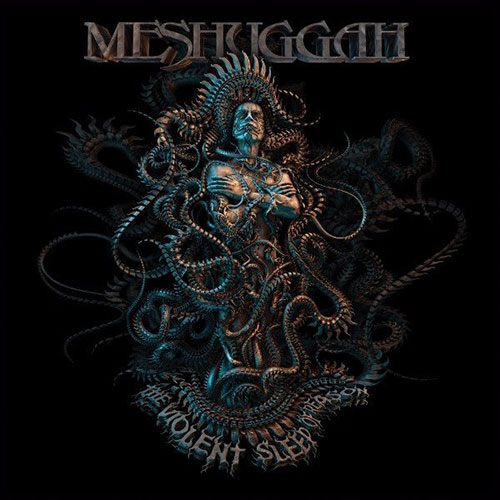 Meshuggah – The violent Sleep of Reason