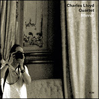 Charles Lloyd Quartet, Album: Mirrow