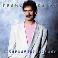 Zappa/Broadway The Hard Way