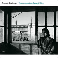 Anouar Brahem, The Astonishing Eyes Of Rita