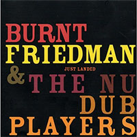 Burnt Friedman & The New Dub Players Album Just Landed