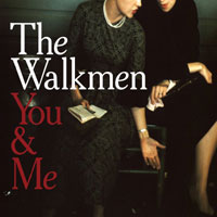 The Walkmen / You and Me