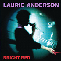 Laurie Anderson / Bright Red