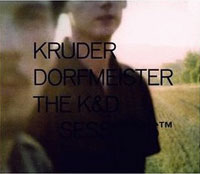 Kruder & Dorfmeister / The K&D Sessions