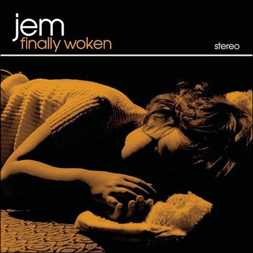 Jem / Finally Woken