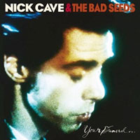 Your Funeral My Trial von Nick Cave & The Bad Seeds