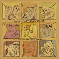 Dave Matthews Band (Album: Away from the World
