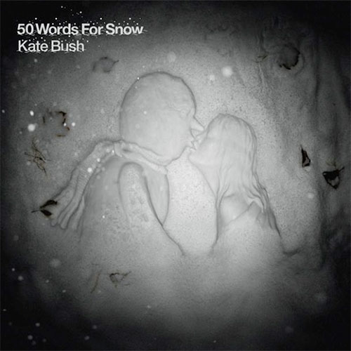 Kate Bush / 50 Words for Snow