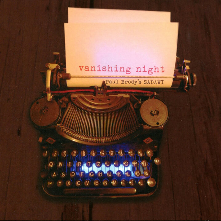Paul Brody's Sadawi - Vanishing Night