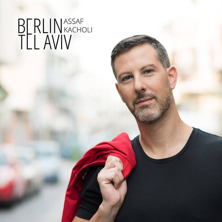 Assaf Kacholi Berlin – Tel Aviv