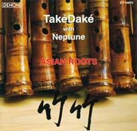 Asian Roots TakeDake with Neptune