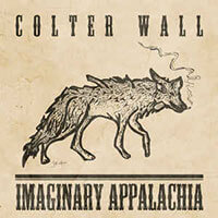 Imaginary Appalachia von Colter Wall