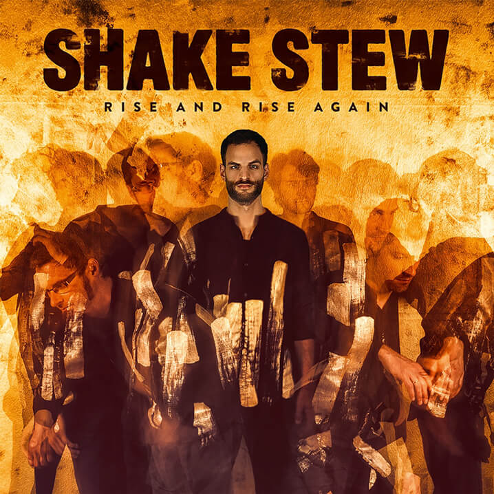 Shake Stew | Rise And Rise Again