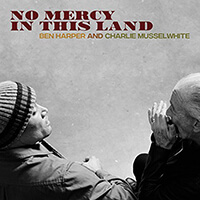 ben harper charlie musselwhite no mercy in this land