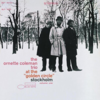 the ornette coleman trio at the golden circle volume one