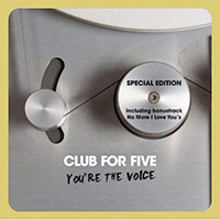 Club for Five - You´re the voice - Special Edition