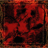 Blues For The Red Sun - Kyuss
