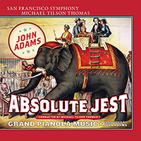 John Adams - Absolute Jest & Grand Pianola Music