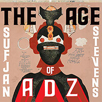 Age of Adz von Sufjan Stevens - The Age of Adz