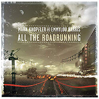 All the Roadrunning - Mark Knopfler Emmylou Harris