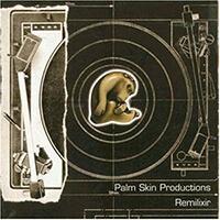 Palm Skin Productions - Remilixir