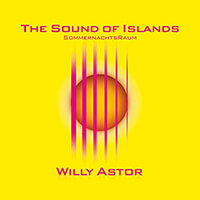 The Sound Of Islands - Willy Astor
