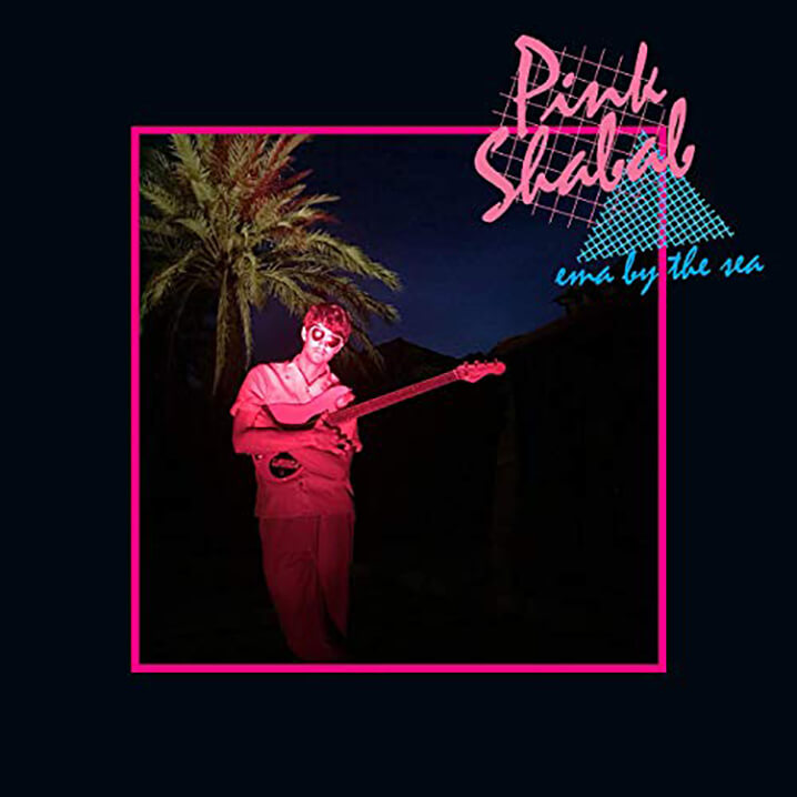Pink Shabab – Ema by the Sea