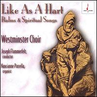 The Westminster Choir - Like as a Hart - Psalms and Spiritual Songs