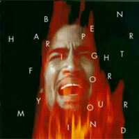 Ben Harper, Fight for your Mind
