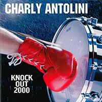 Charly Antolini - Knock Out 2000