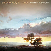 Emil Brandqvist Trio – Within a Dream