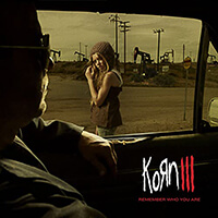 Korn – Remember who you are