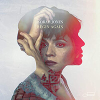 Nora Jones - Begin Again