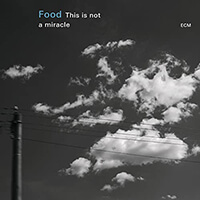 FOOD - This Is Not A Miracle