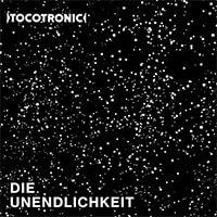 """Tocotronics """"Die Unendlichkeit"""""""
