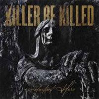 Killer Be Killed (Album: Reluctant Hero)